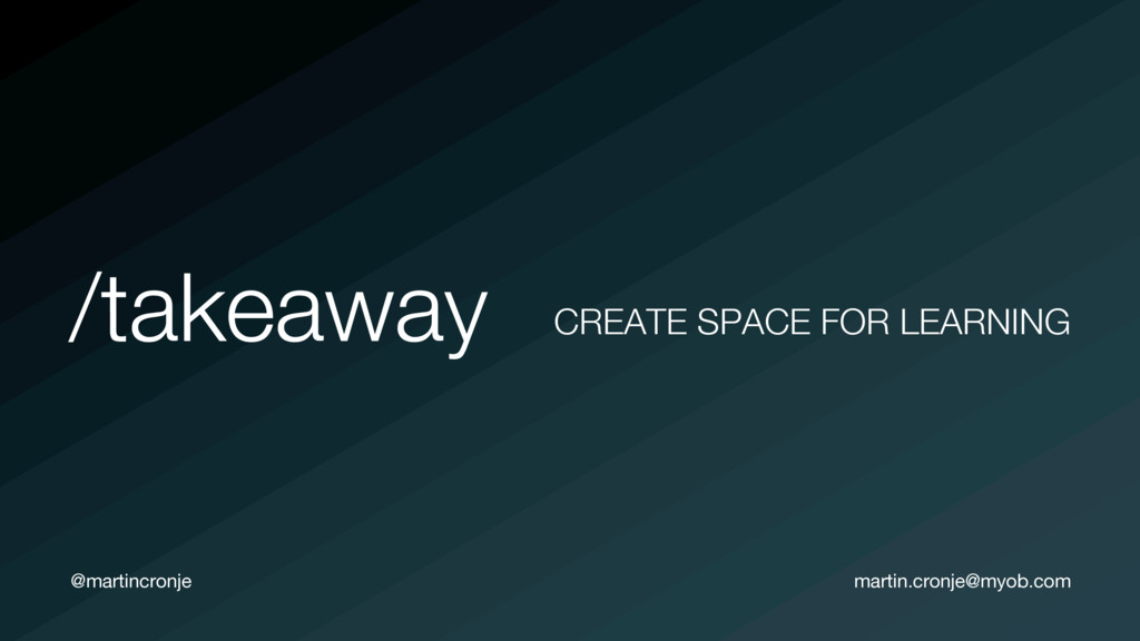 @martincronje /takeaway CREATE SPACE FOR LEARNI...