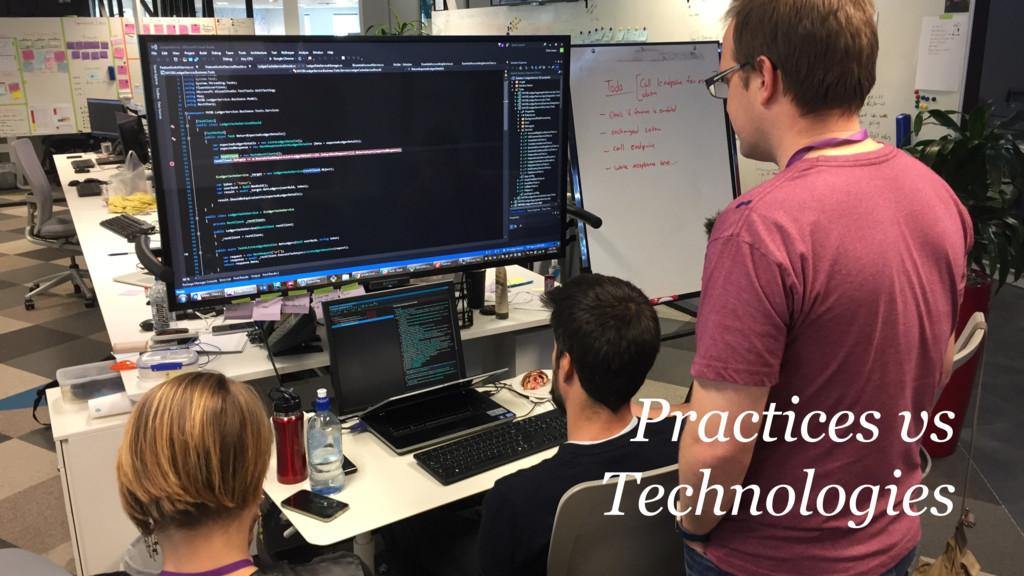 @martincronje Practices vs Technologies