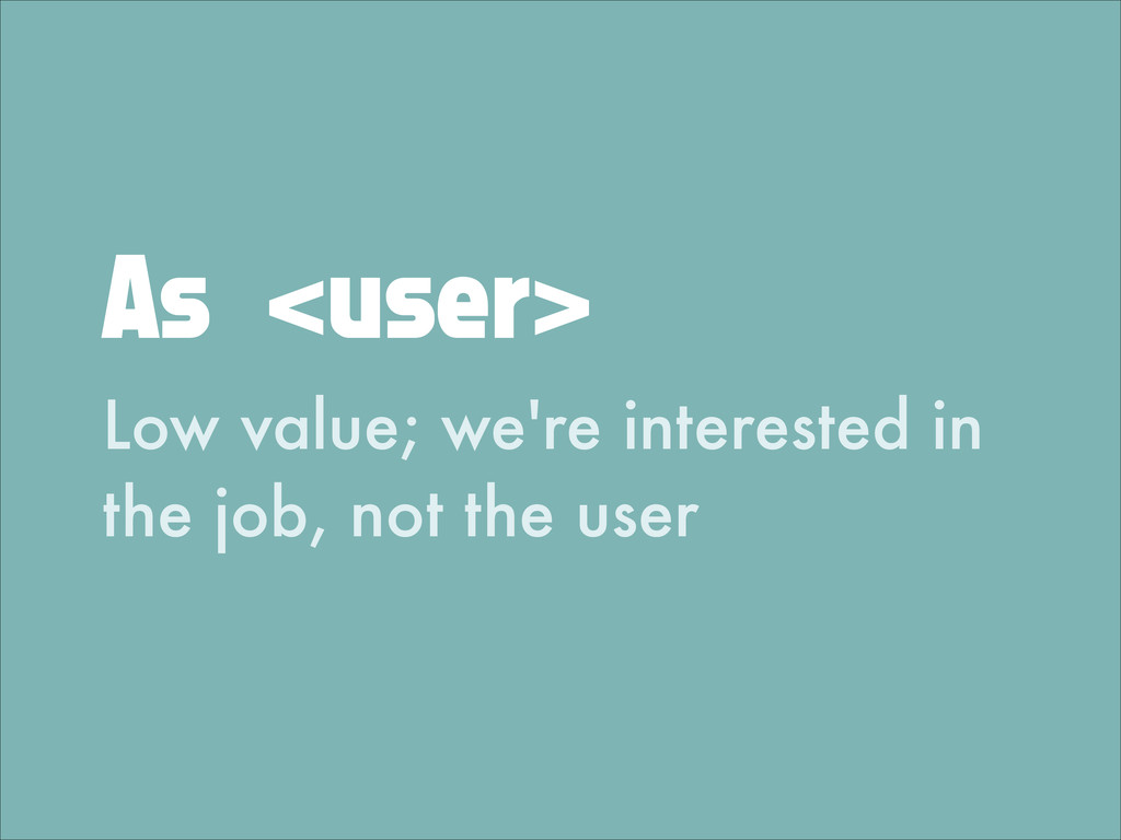 As <user> Low value; we're interested in the jo...