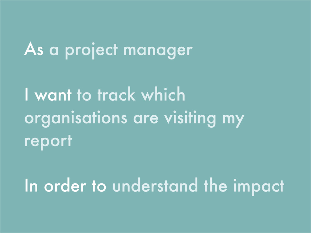 As a project manager ! I want to track which or...