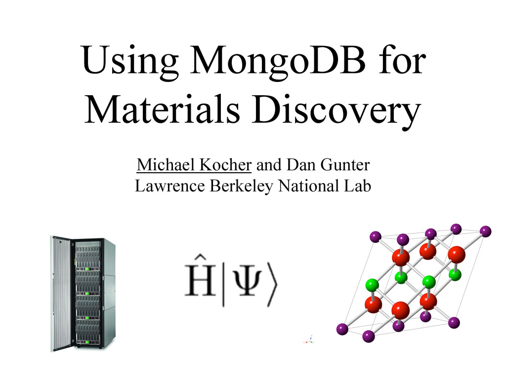 Using MongoDB for Materials Discovery Michael K...