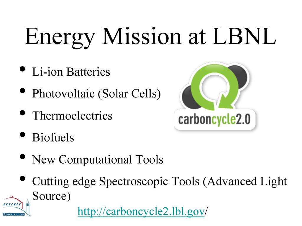 Energy Mission at LBNL •Li-ion Batteries •Pho...