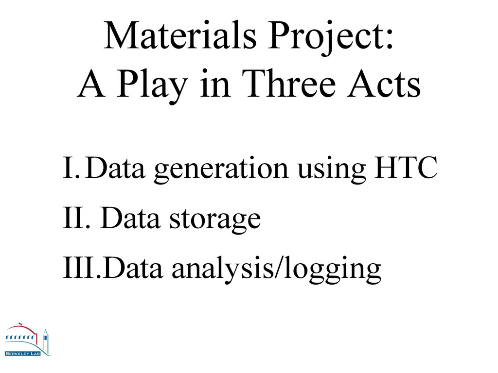 Materials Project: A Play in Three Acts I. Data...