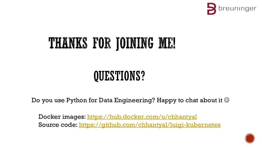 QUESTIONS? Docker images: https://hub.docker.co...