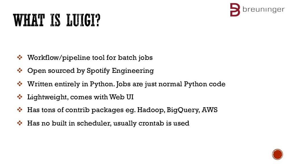 v Workflow/pipeline tool for batch jobs v Open ...
