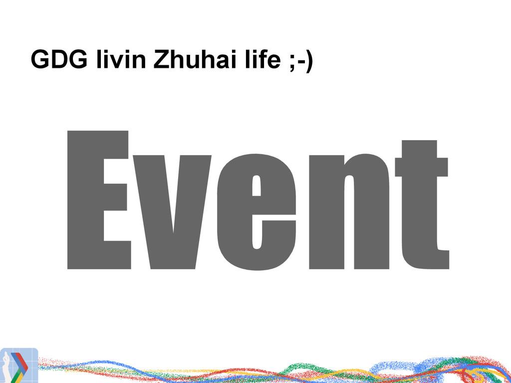 GDG livin Zhuhai life ;-) Event