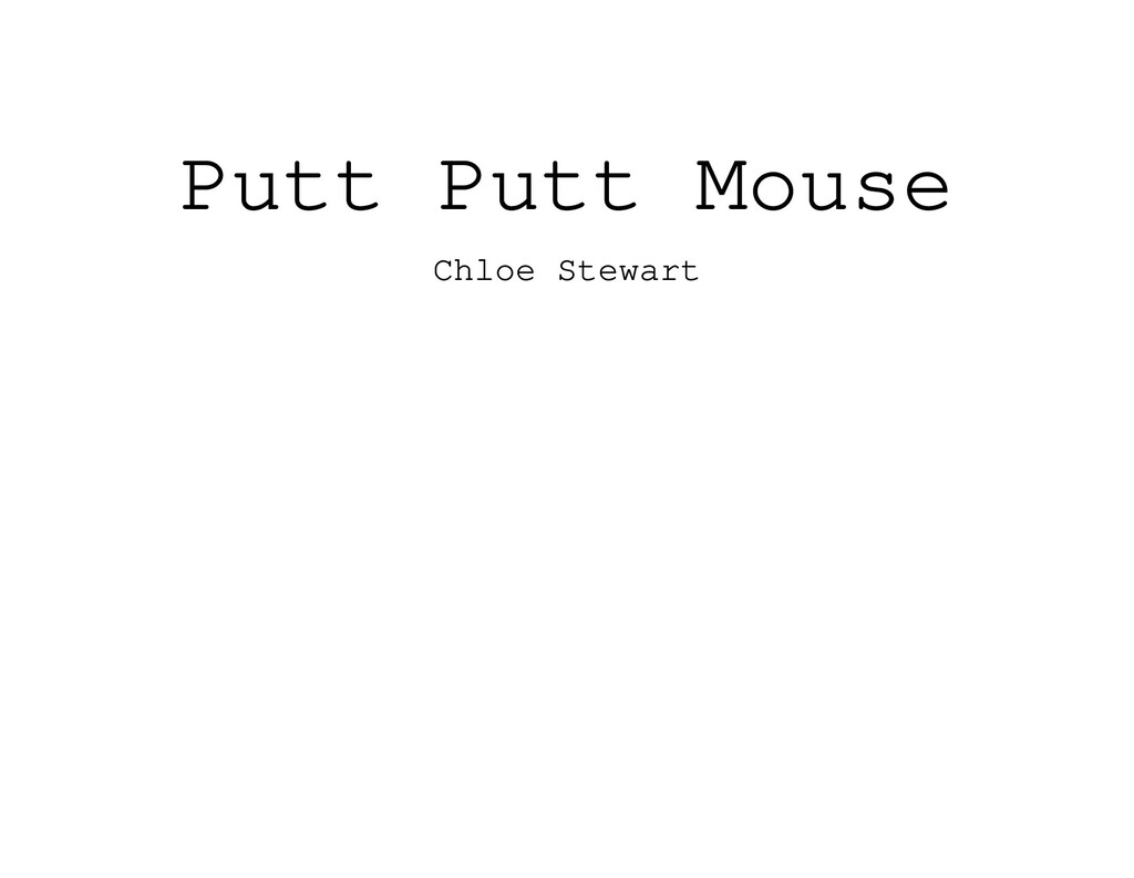 Putt Putt Mouse Chloe Stewart