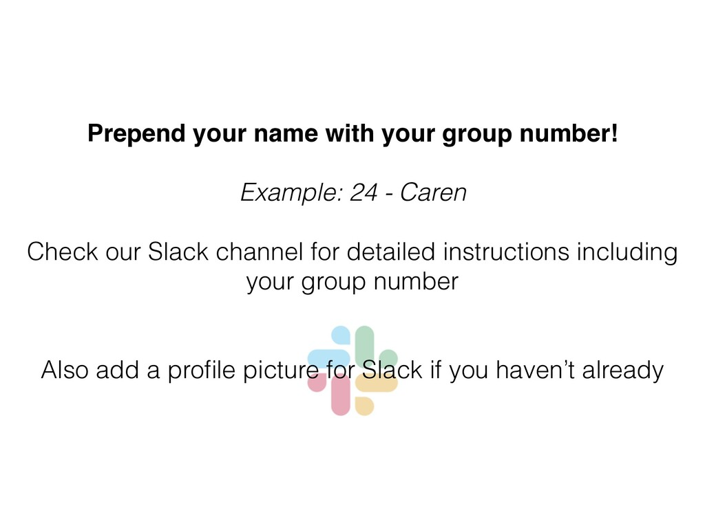 Prepend your name with your group number!  Exa...