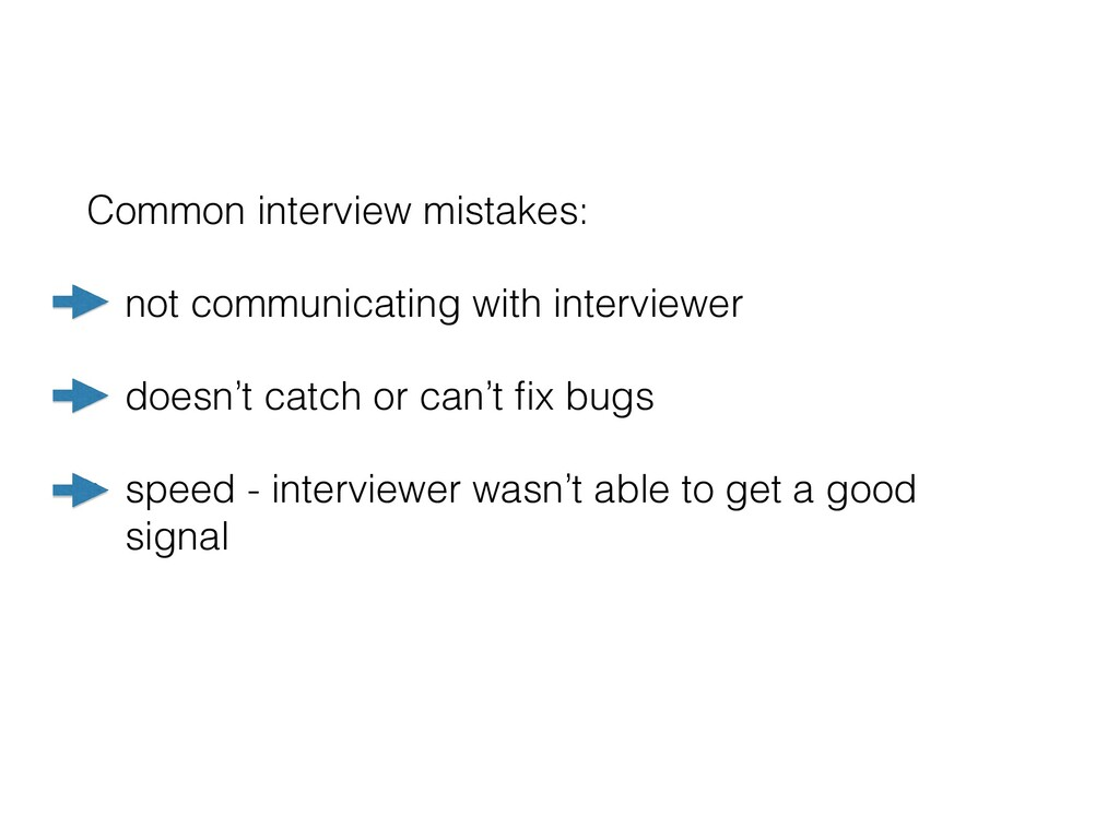 Common interview mistakes: • not communicating ...