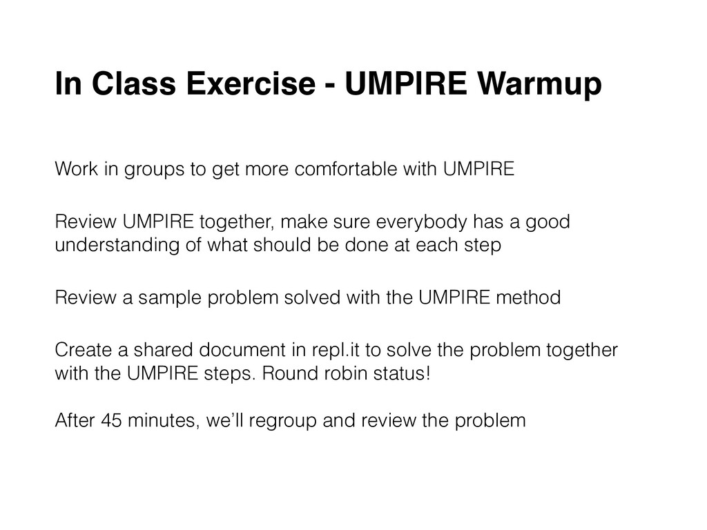 In Class Exercise - UMPIRE Warmup Work in group...