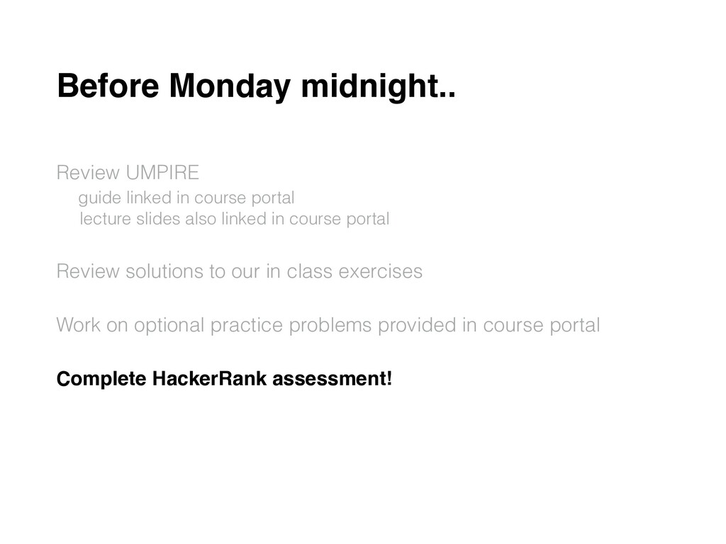 Before Monday midnight.. Review UMPIRE  guide ...