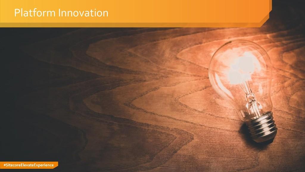#SitecoreElevateExperience Platform Innovation