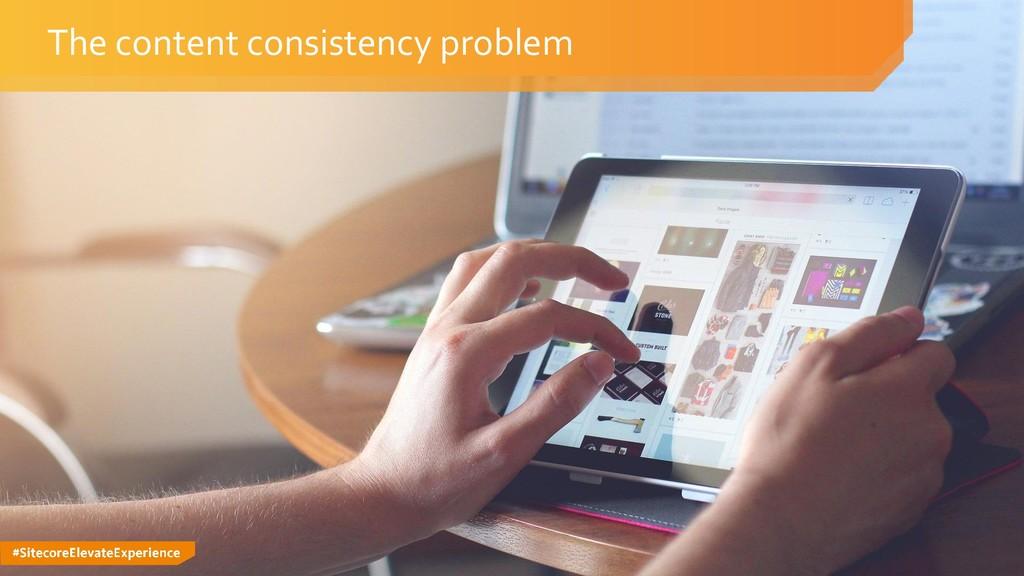 #SitecoreElevateExperience The content consiste...