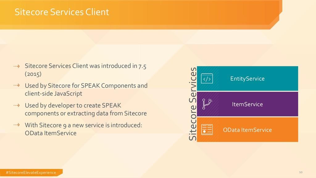 #SitecoreElevateExperience 10 Sitecore Services...