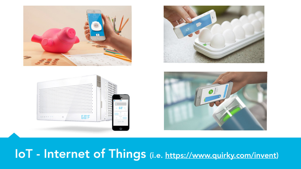 IoT - Internet of Things (i.e. https://www.quir...
