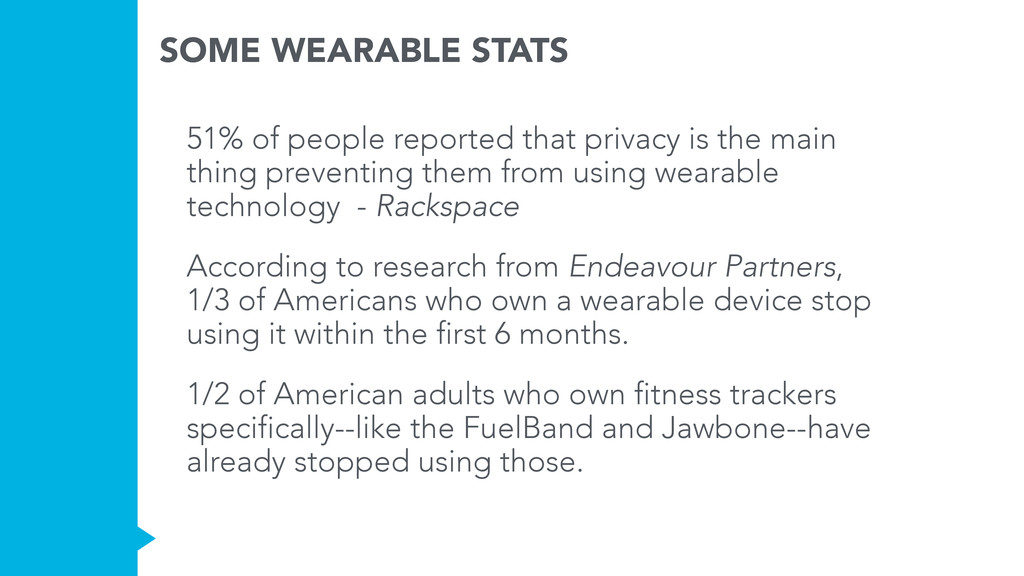 SOME WEARABLE STATS 51% of people reported that...