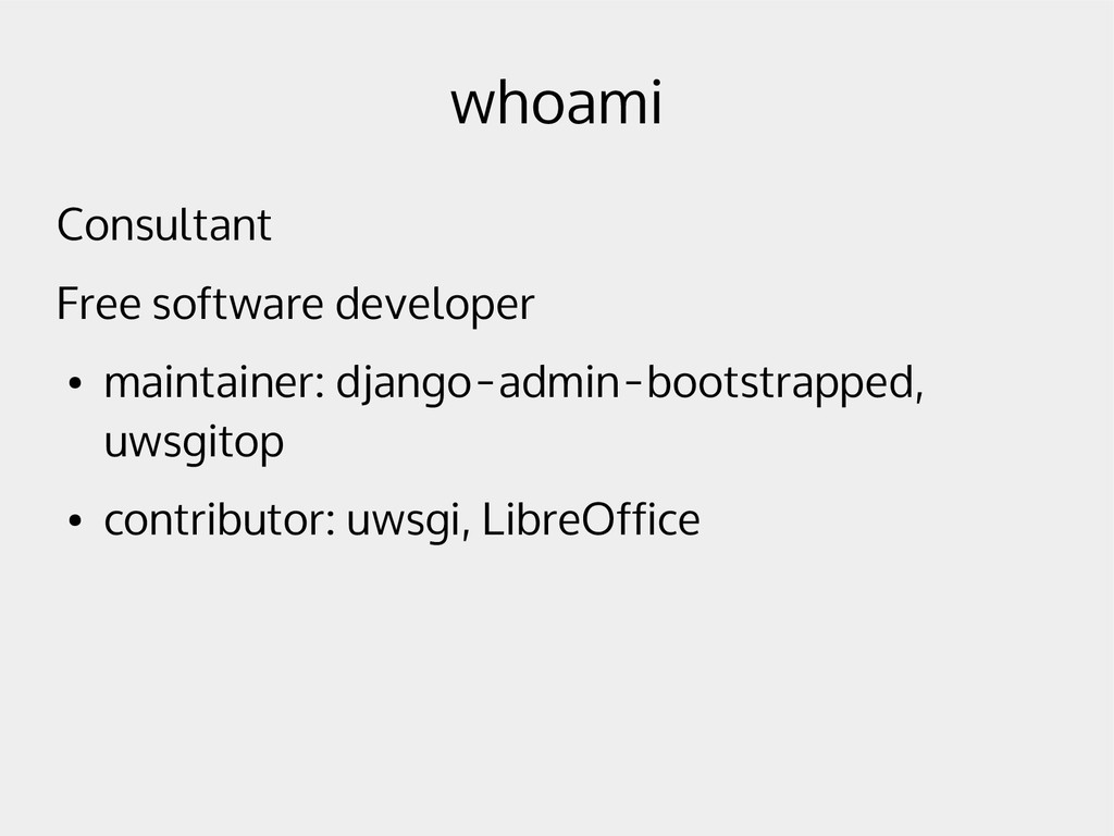 whoami Consultant Free software developer ● mai...