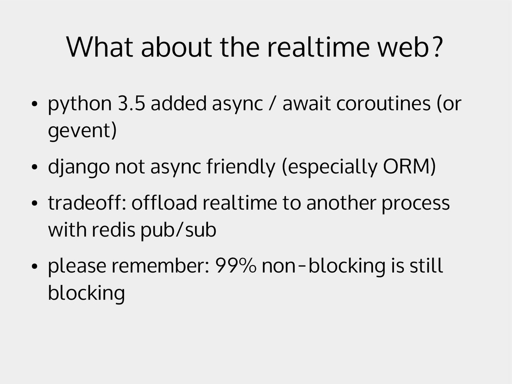 What about the realtime web? ● python 3.5 added...