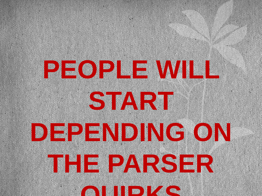 PEOPLE WILL START DEPENDING ON THE PARSER