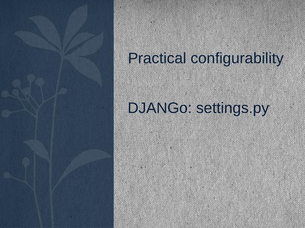 Practical configurability DJANGo: settings.py