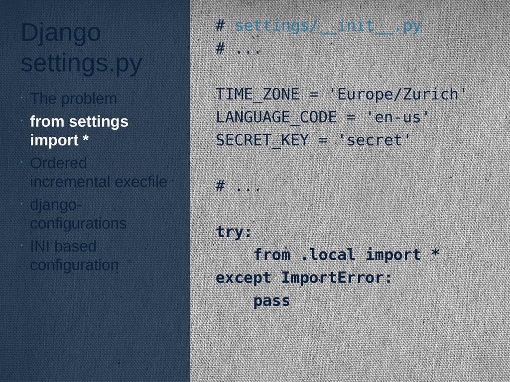 Django settings.py # settings/__init__.py # ......