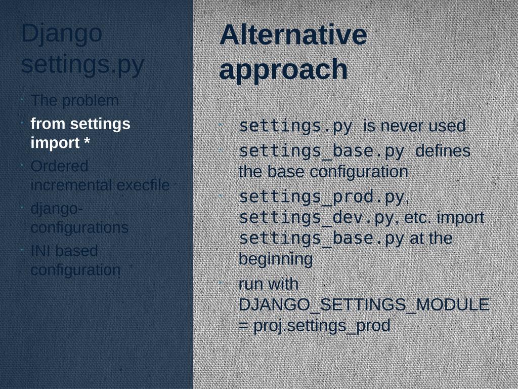 Django settings.py Alternative approach • setti...