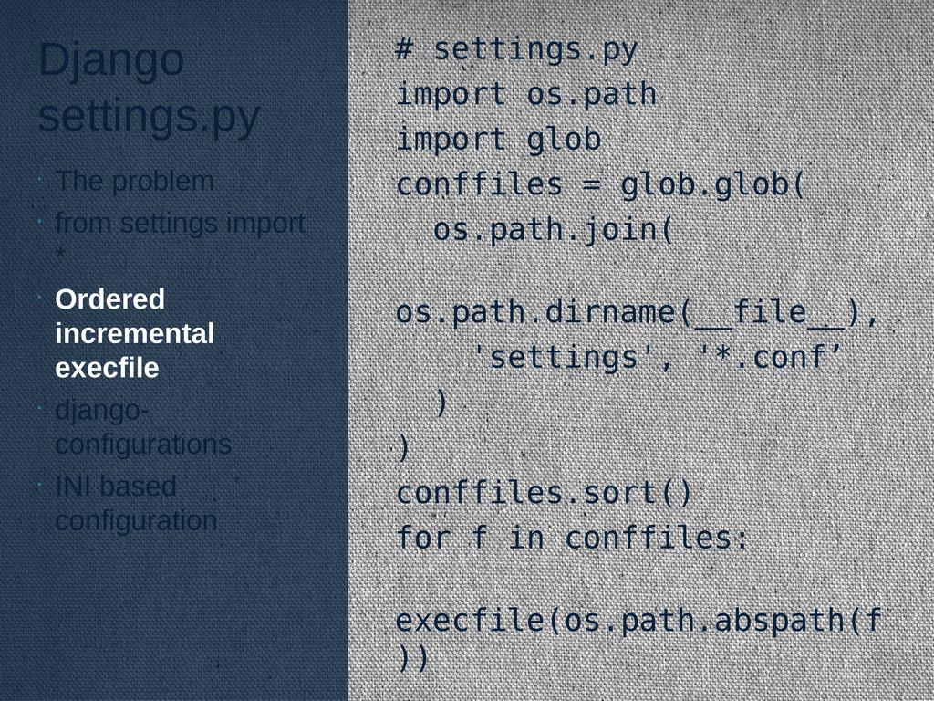 Django settings.py # settings.py import os.path...