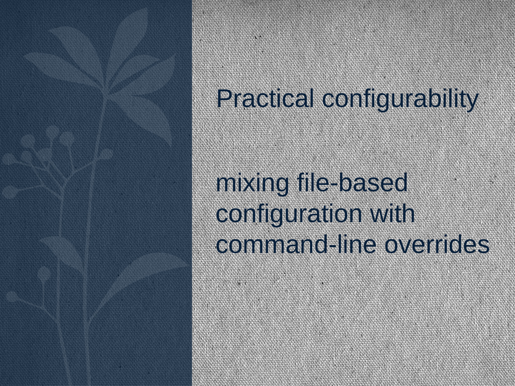 Practical configurability mixing file-based con...