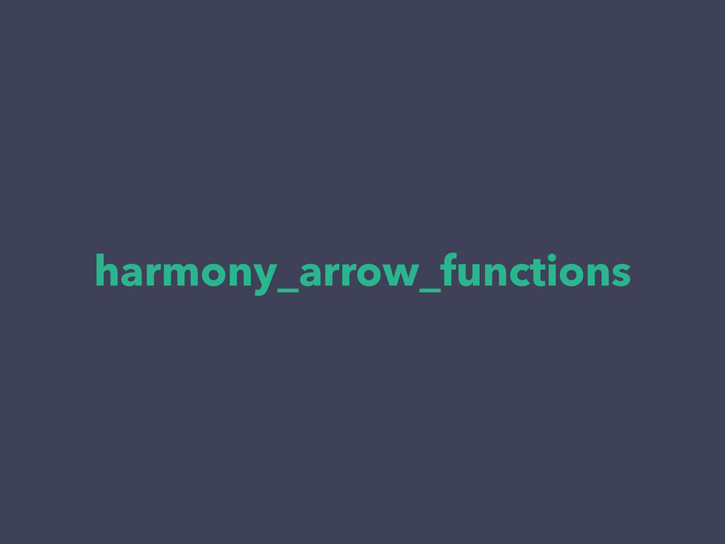 harmony_arrow_functions
