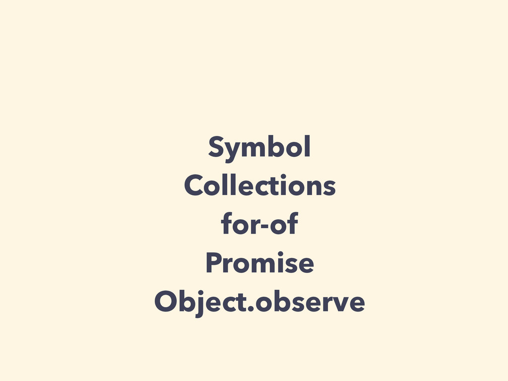 Symbol Collections for-of Promise Object.observe