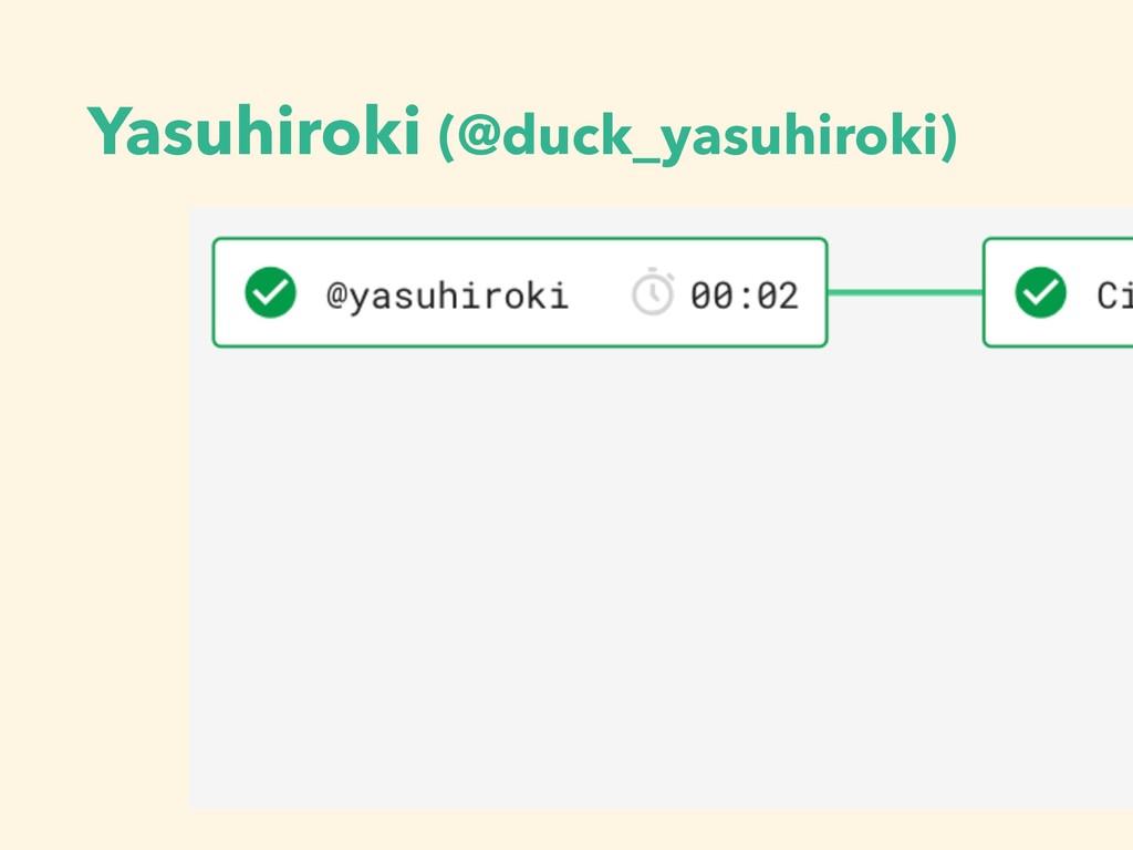 Yasuhiroki (@duck_yasuhiroki)