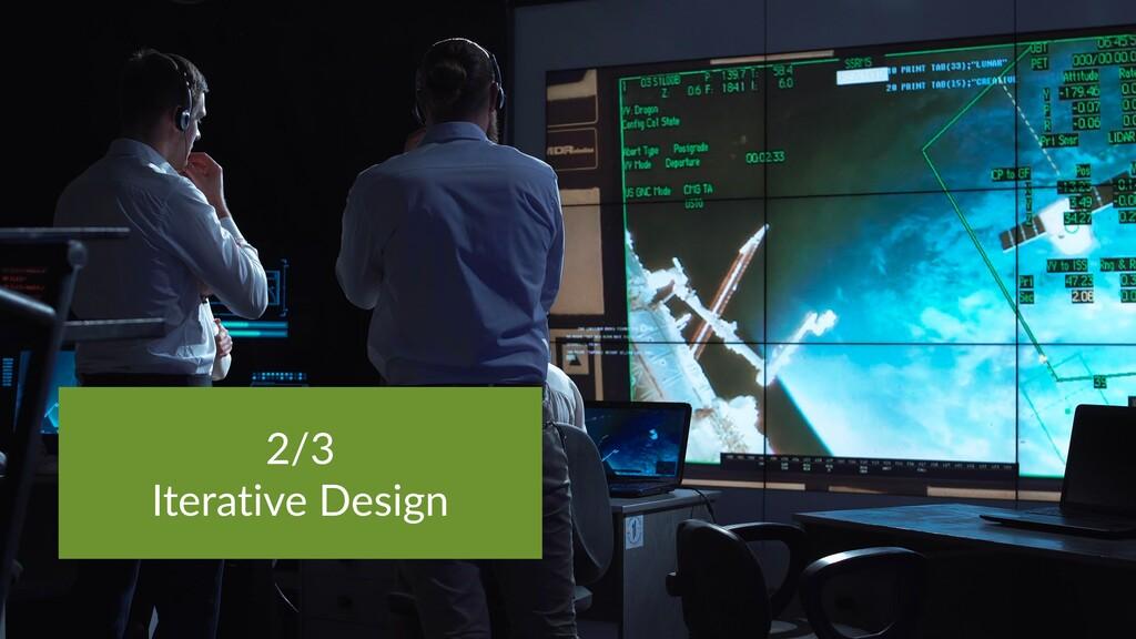 2/3 Iterative Design