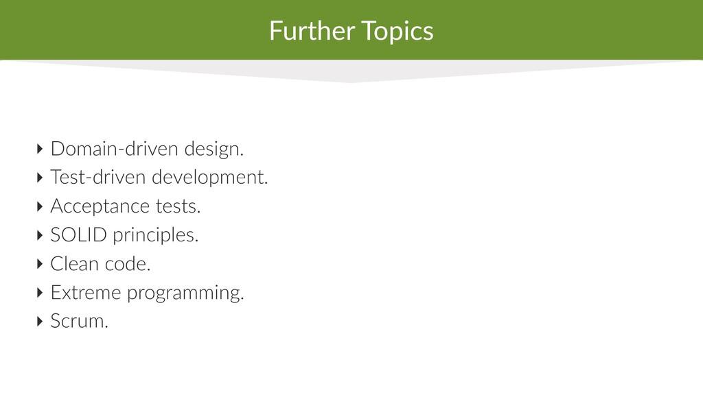 Further Topics ‣ Domain-driven design. ‣ Test-d...