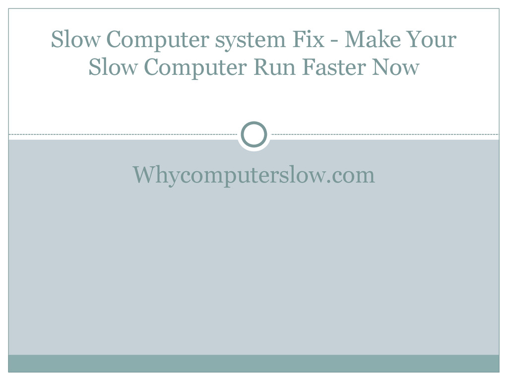 Whycomputerslow.com Slow Computer system Fix - ...