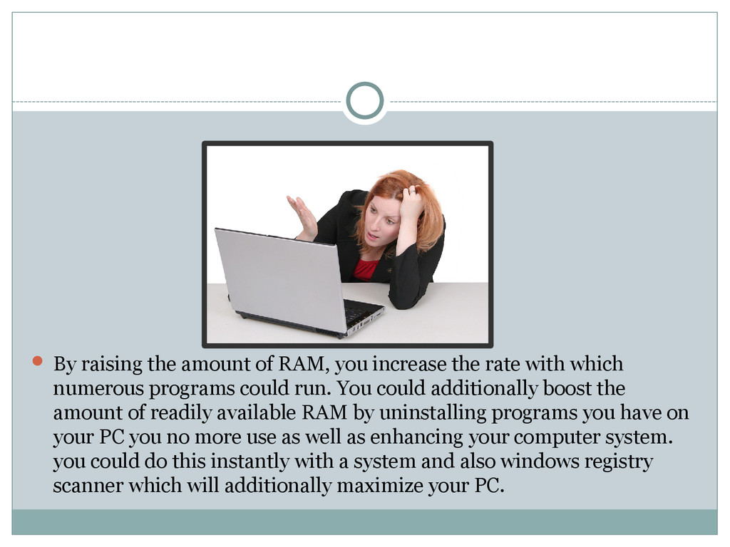  By raising the amount of RAM, you increase th...