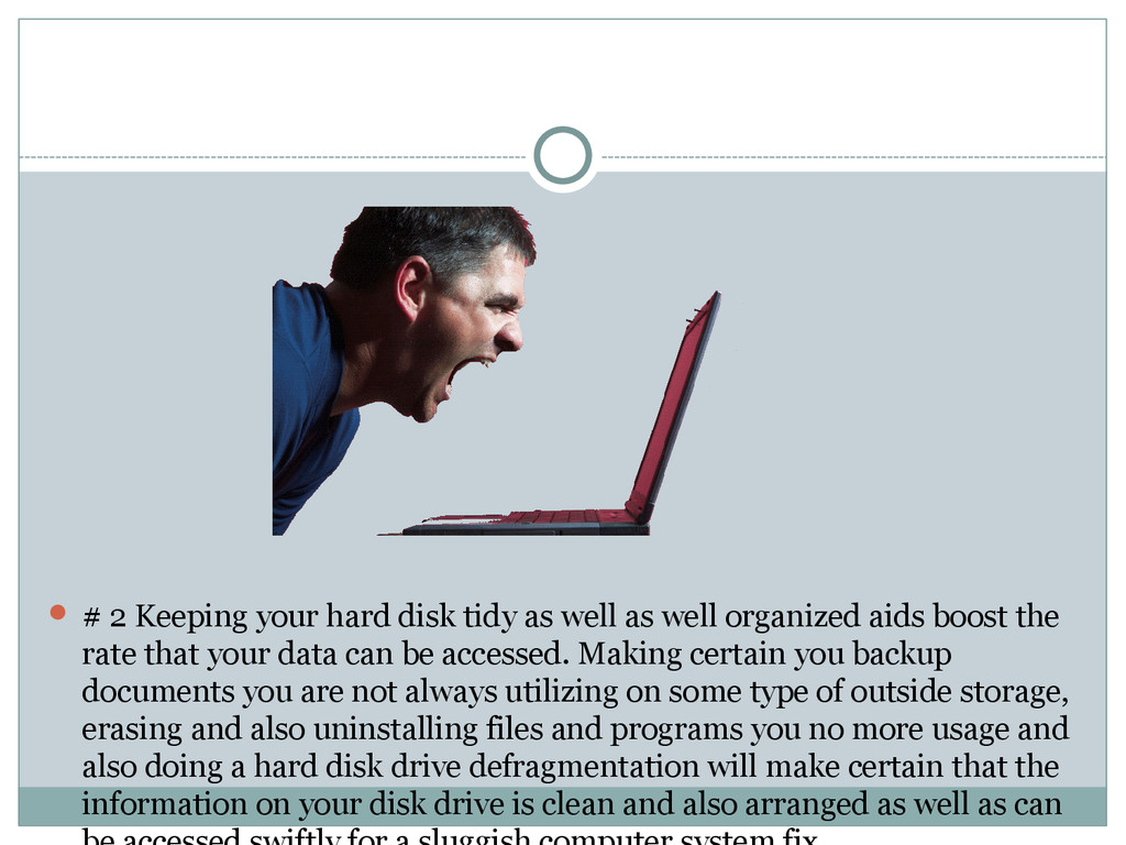  # 2 Keeping your hard disk tidy as well as we...