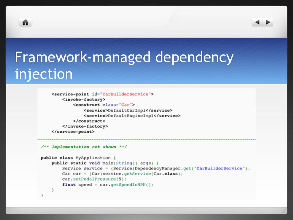 Framework-managed dependency injection