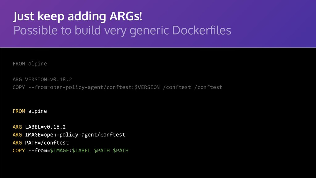 Just keep adding ARGs! Possible to build very g...
