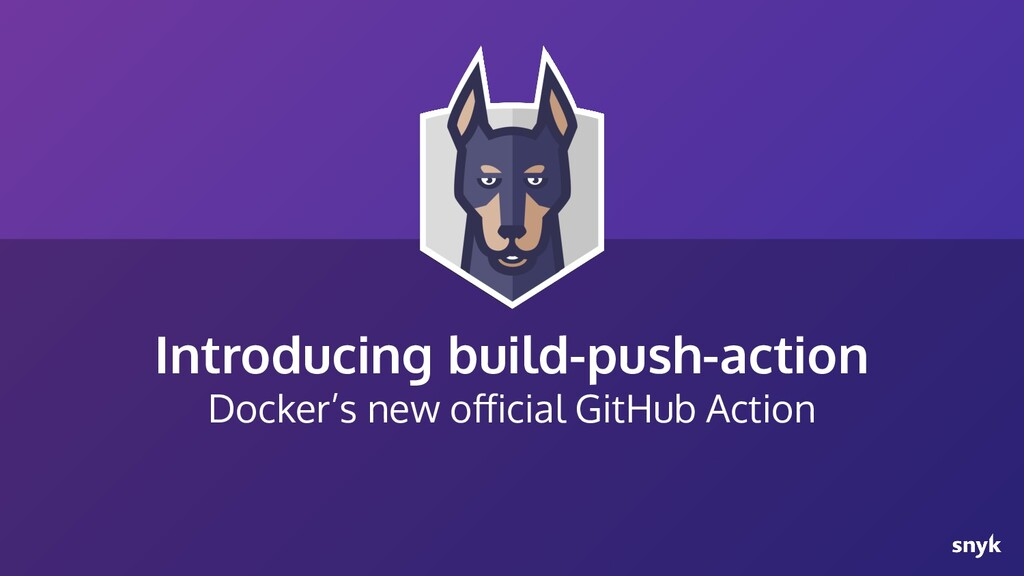 Introducing build-push-action Docker's new offic...