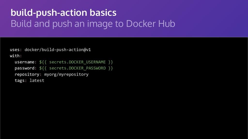 build-push-action basics Build and push an imag...
