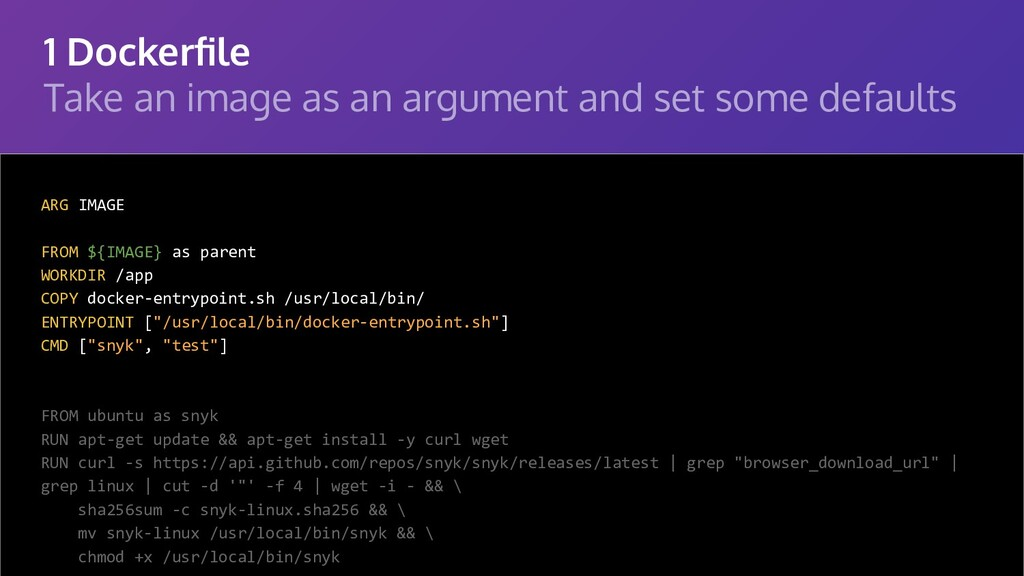 1 Dockerfile Take an image as an argument and se...