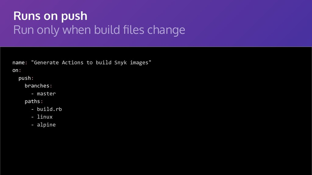 Runs on push Run only when build files change na...