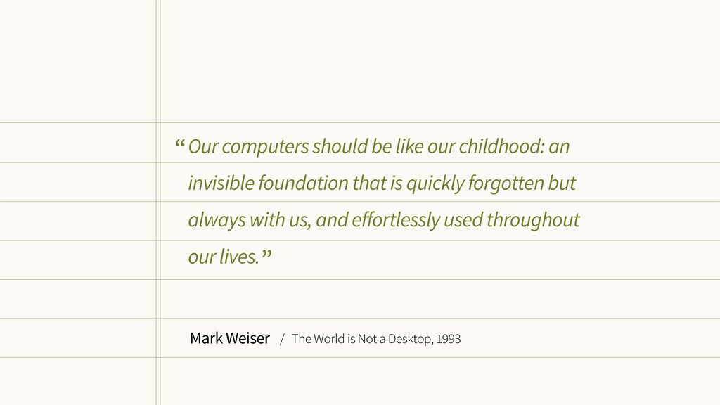 Our computers should be like our childhood: an ...