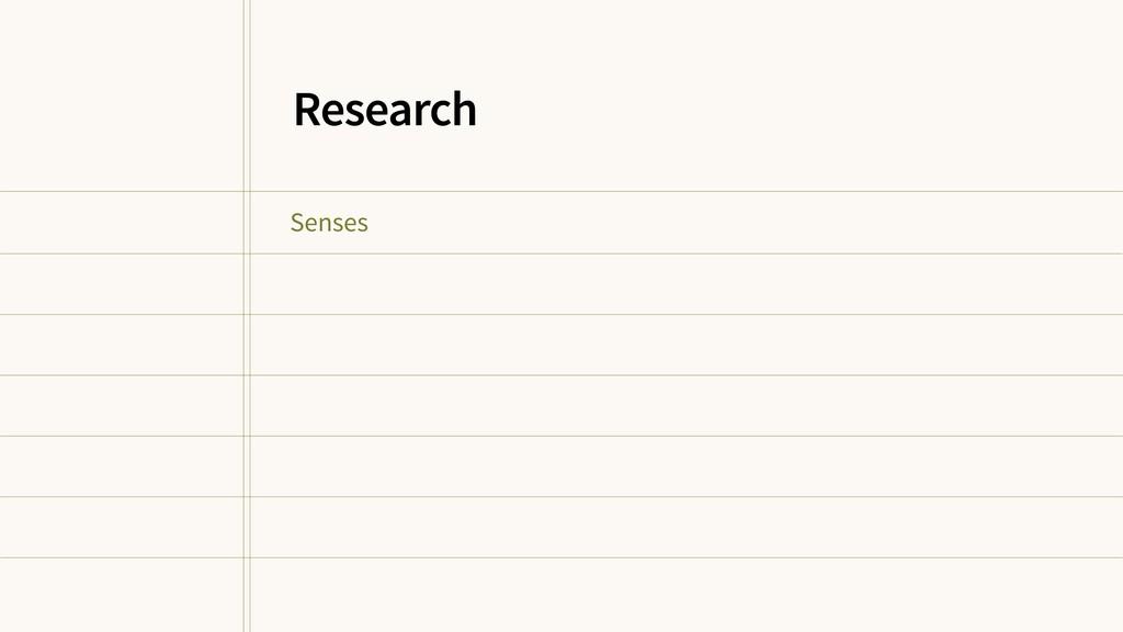 Senses Research