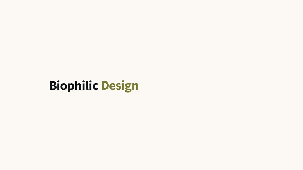 Design biophilia c B