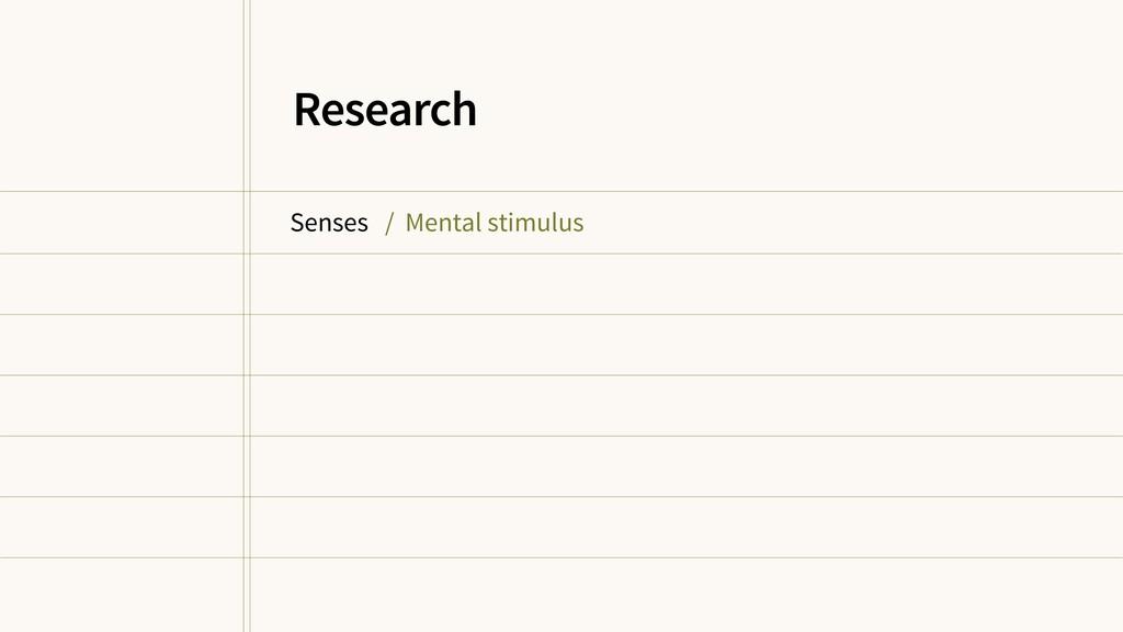 Senses / Mental stimulus Research