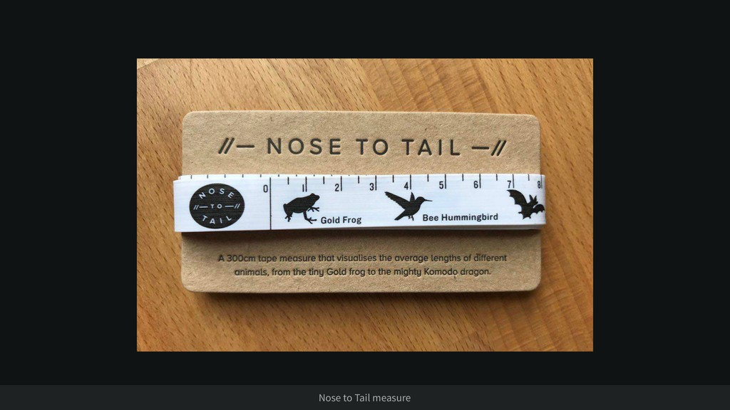 Nose to Tail measure