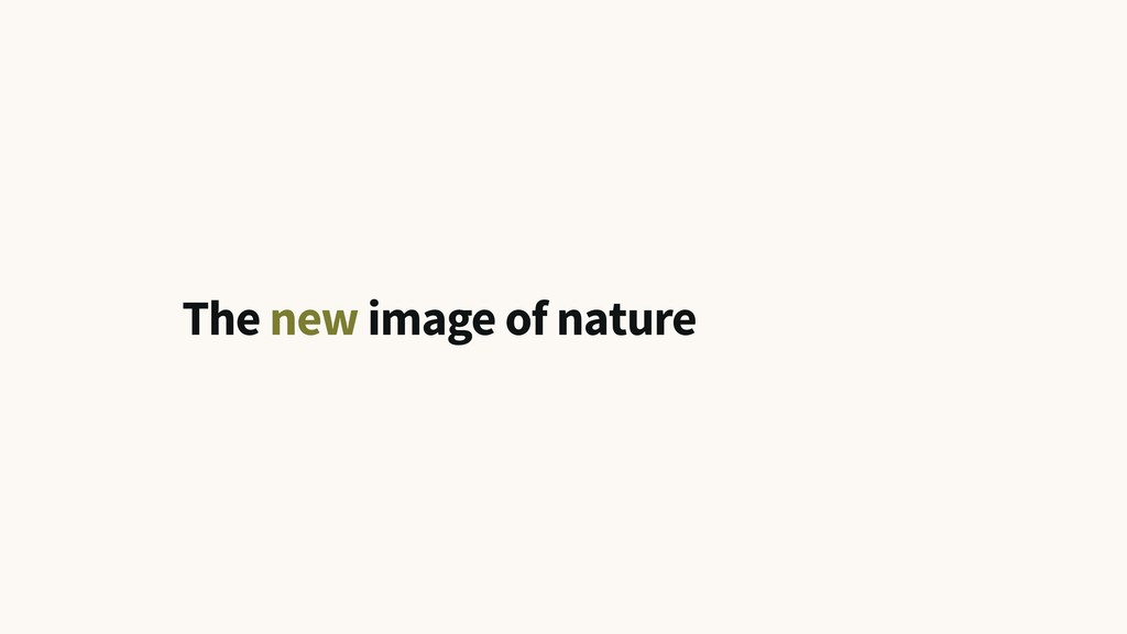 The new image of nature