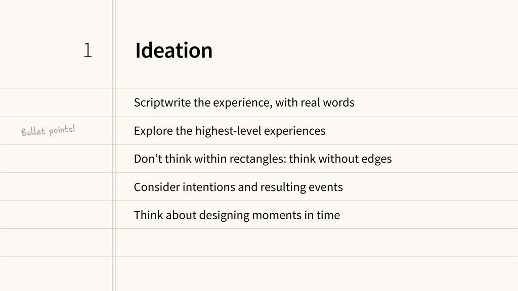 Ideation Scriptwrite the experience, with real ...