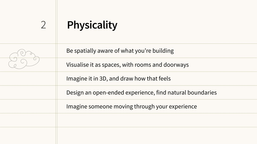 Physicality Be spatially aware of what you're b...